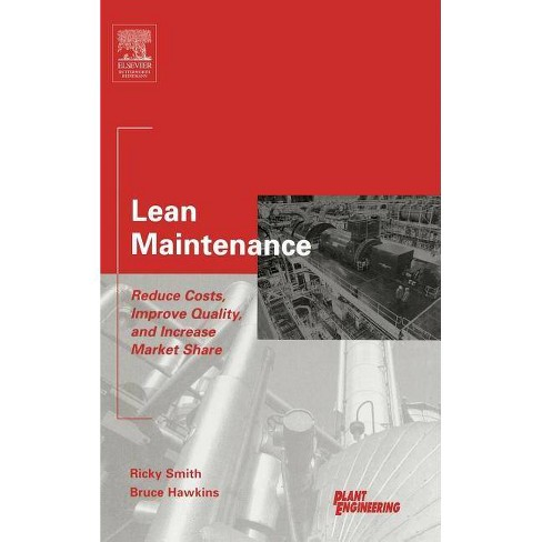 Lean Maintenance Life Cycle Engineering By Ricky Smith Bruce