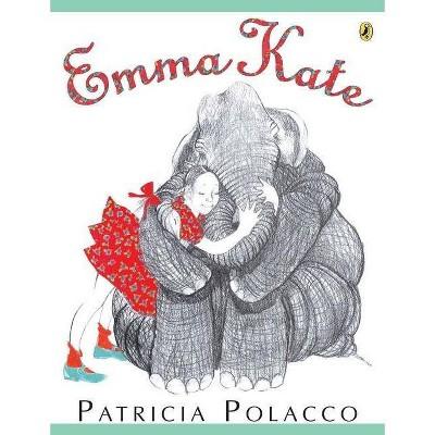 Emma Kate - by Patricia Polacco (Paperback)