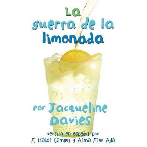 La Guerra de la Limonada - by  Jacqueline Davies (Paperback) - image 1 of 1