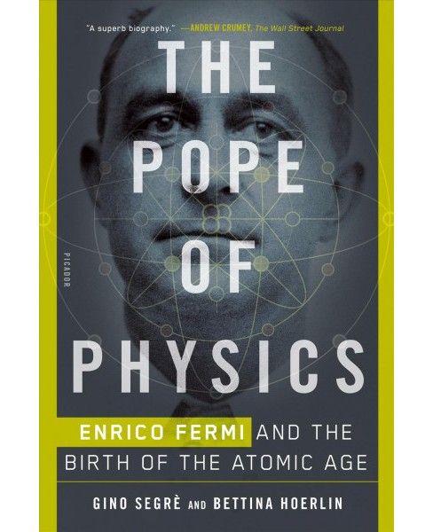Pope of Physics : Enrico Fermi and the Birth of the Atomic Age (Reprint) (Paperback) (Gino Segre & - image 1 of 1
