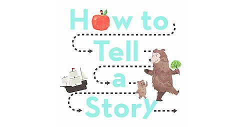 How to Tell a Story : 1 Book + 20 Story Blocks = a Million Adventures (Paperback) (Daniel Nayeri) - image 1 of 1