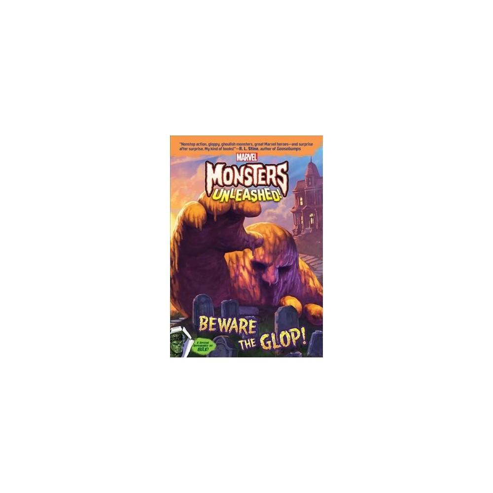 Beware the Glop! - (Marvel Monsters Unleashed) by Steve Behling (Paperback)