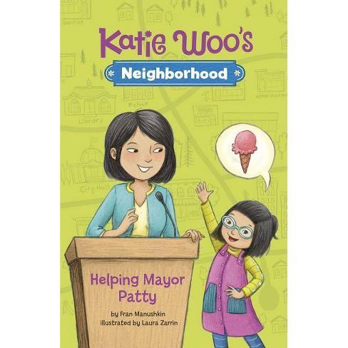 Helping Mayor Patty - (Katie Woo's Neighborhood) by  Fran Manushkin (Paperback) - image 1 of 1