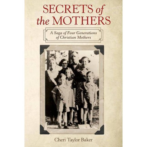 Secrets of the Mothers - by  Cheri Taylor Baker (Paperback) - image 1 of 1