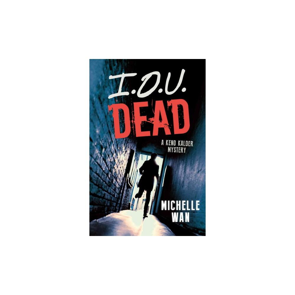 I.O.U. Dead (Paperback) (Michelle Wan)