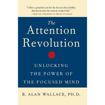 The Attention Revolution - by  B Alan Wallace (Paperback)