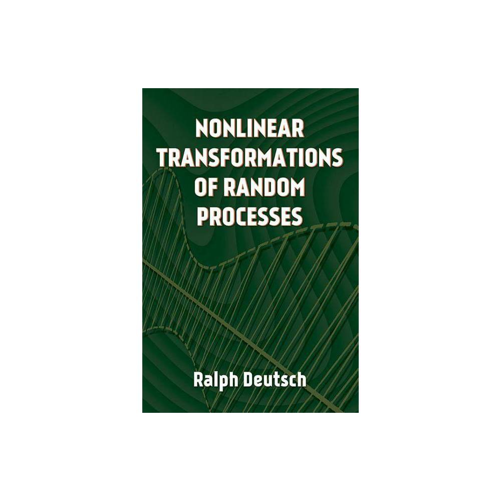 Nonlinear Transformations Of Random Processes Dover Books On Electrical Engineering By Ralph Deutsch Paperback