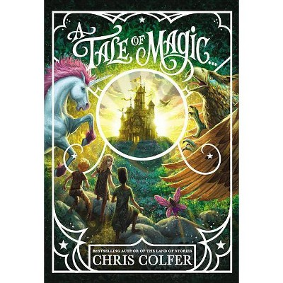 A Tale of Magic... - by  Chris Colfer (Hardcover)