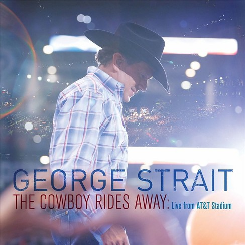 George Strait - The Cowboy Rides Away: Live from AT&T Stadium (CD) - image 1 of 2