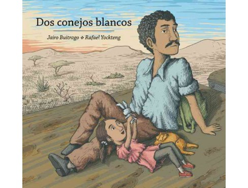 Dos Conejos Blancos/ Two White Rabbits (Bilingual) (School And Library) (Jairo Buitrago) - image 1 of 1