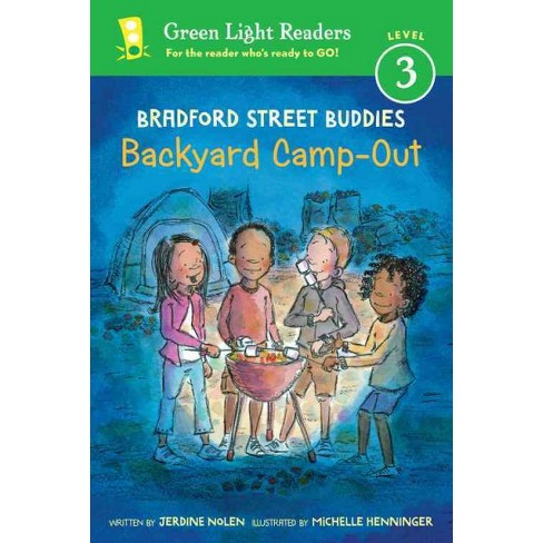 Bradford Street Buddies: Backyard Camp-Out - (Green Light Readers Level 3) by  Jerdine Nolen (Paperback) - image 1 of 1