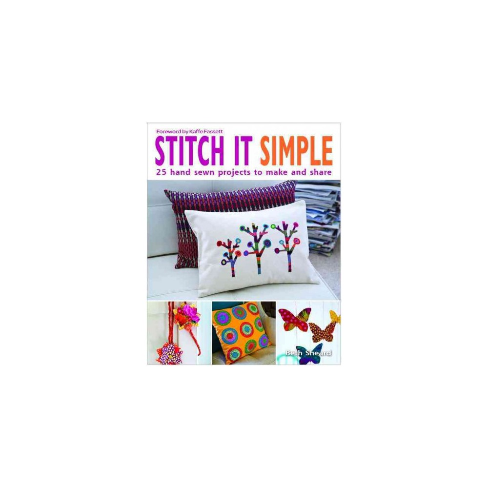 Stitch It Simple (Paperback) These projects and patterns for accessories and home decor are guaranteed to work well for sewing novices and produce fun, fast, beautiful results. Created for new-to-sewing crafters who have little or no experience in hand stitching or using a sewing machine, each project offers clear instructions and everything readers need to stitch something they are sure to love. With a wonderful passion for sewing featured on every page, readers will soon discover just how gratifying sewing can be.