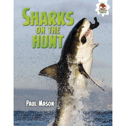 Sharks on the Hunt - (Wild World of Sharks) by  Paul Mason (Hardcover) - image 1 of 1