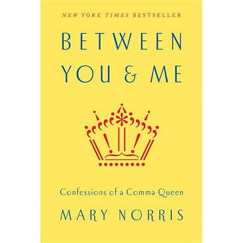 Between You & Me - by  Mary Norris (Hardcover) - image 1 of 1