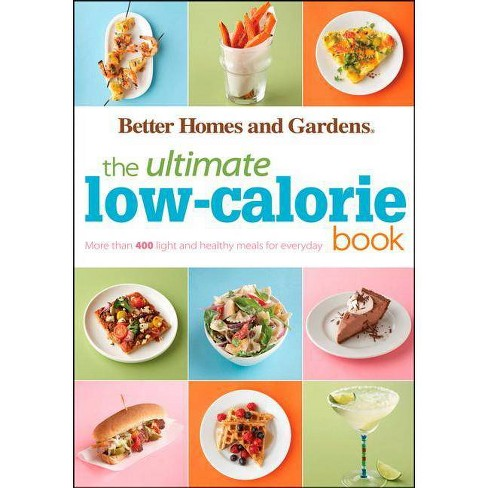 The Ultimate Low-Calorie Book - (Better Homes & Gardens Ultimate) by  Better Homes and Gardens - image 1 of 1