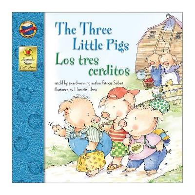 The Three Little Pigs/Los Tres Cerditos - (Brighter Child: Keepsake Stories (Bilingual))by Seibert