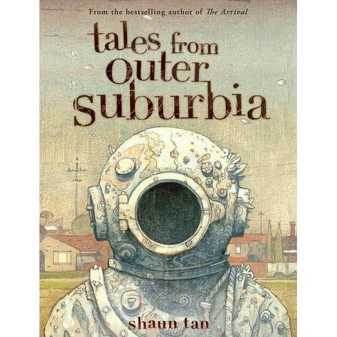 Tales from Outer Suburbia - by  Shaun Tan (Hardcover) - image 1 of 1