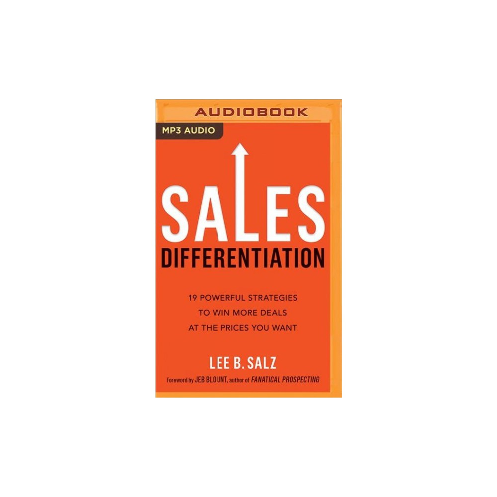 Sales Differentiation : 19 Powerful Strategies to Win More Deals at the Prices You Want - (MP3-CD)