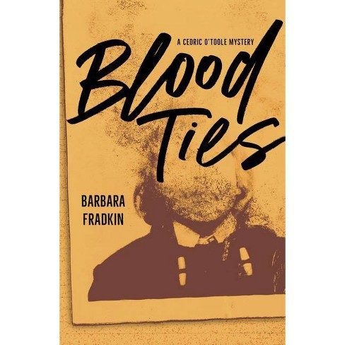 Blood Ties - (Cedric O'Toole Mystery) by  Barbara Fradkin (Paperback) - image 1 of 1