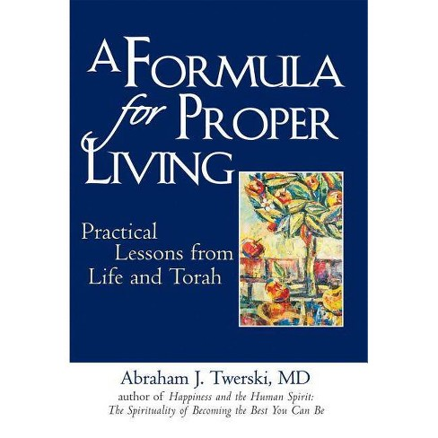 A Formula for Proper Living - by  Abraham J Twerski (Hardcover) - image 1 of 1