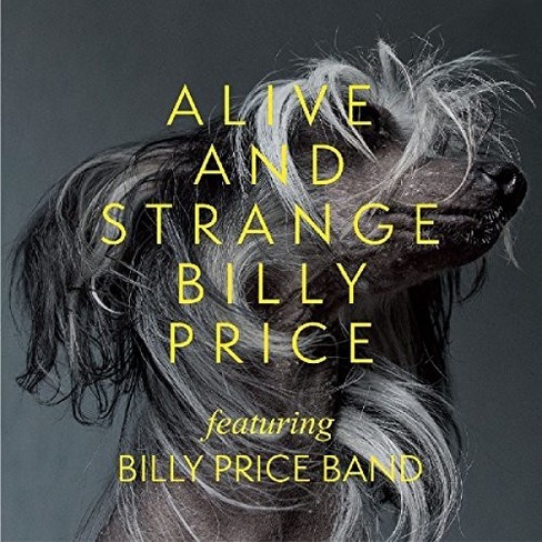 Billy Price - Alive And Strange (CD) - image 1 of 1