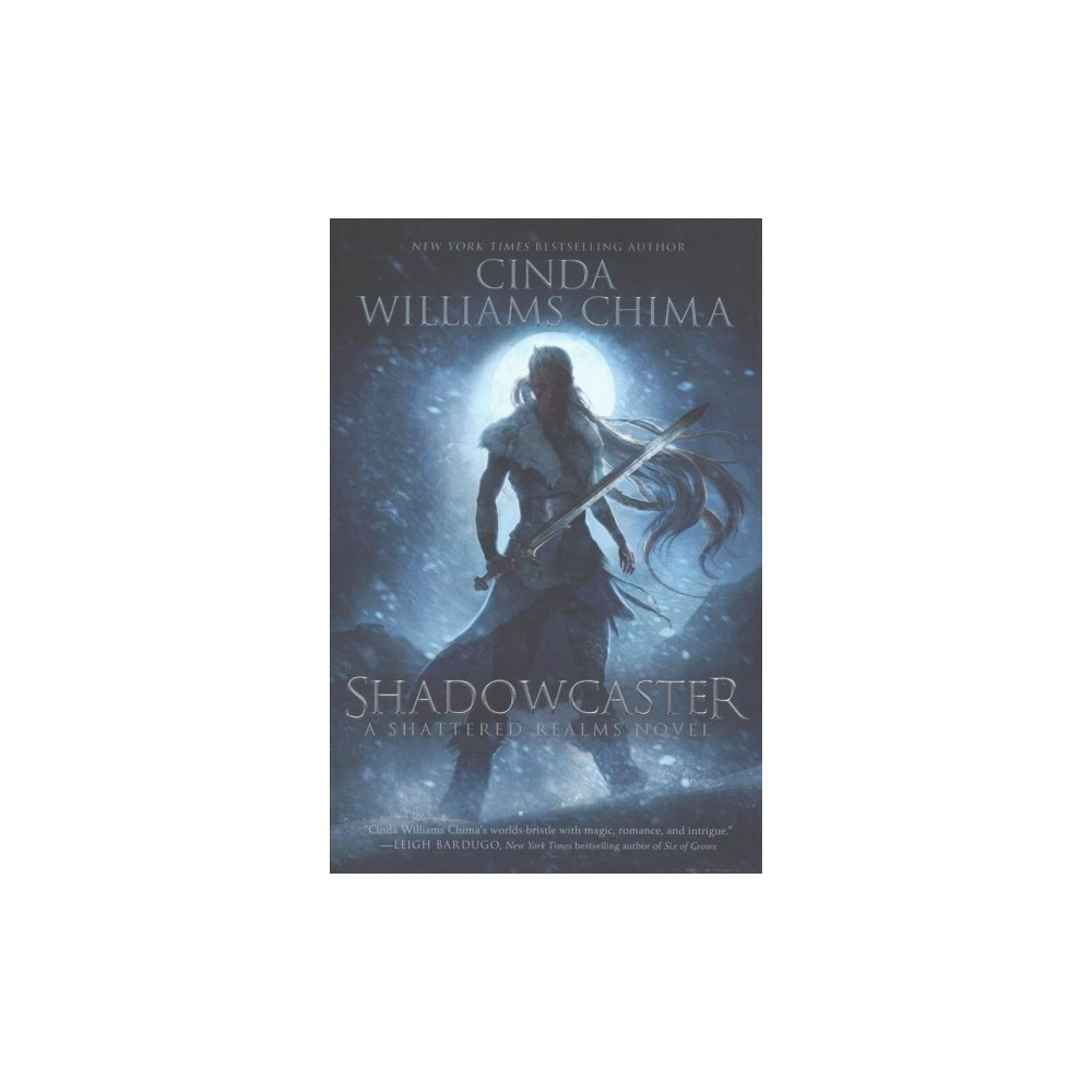 Shadowcaster - Reprint (Shattered Realms) by Cinda Williams Chima (Paperback)