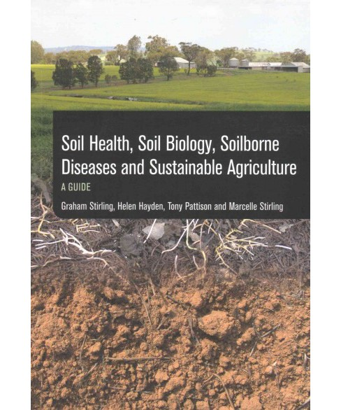 Soil Health, Soil Biology, Soilborne Diseases and Sustainable Agriculture : A Guide (Paperback) (Graham - image 1 of 1