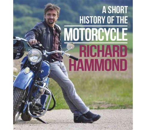 Short History of the Motorcycle (Hardcover) (Richard Hammond) - image 1 of 1