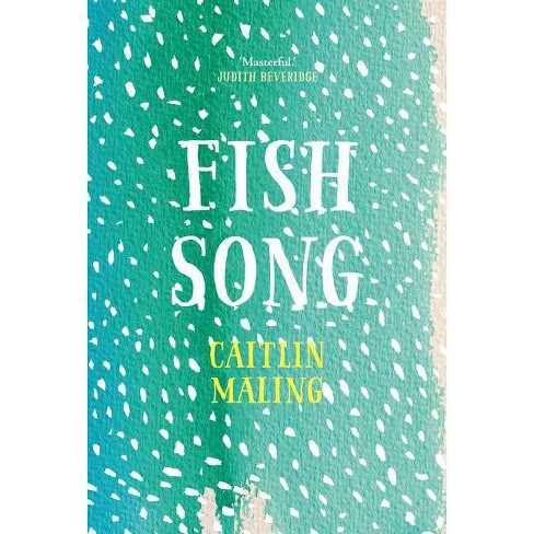 Fish Song - by  Caitlin Maling (Paperback) - image 1 of 1