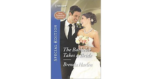 The Bachelor Takes a Bride ( Harlequin Special Edition: Those Engaging Garretts) (Paperback) - image 1 of 1