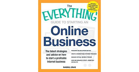 Everything Guide to Starting an Online Business : The Latest Strategies and Advice on How to Start a - image 1 of 1