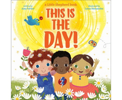 This Is the Day! -  (Little Shepherd) by Amy Parker (School And Library) - image 1 of 1
