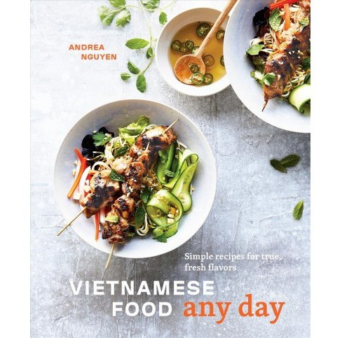 Vietnamese Food Any Day : Simple Recipes for True, Fresh Flavors -  by Andrea Nguyen (Hardcover) - image 1 of 1