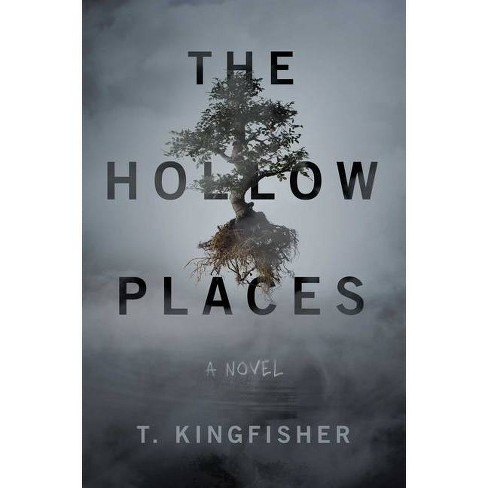 The Hollow Places - by  T Kingfisher (Paperback) - image 1 of 1