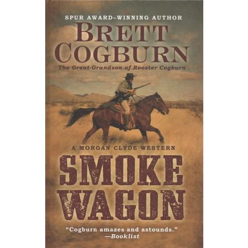 smoke wagon thorndike large print western series by brett