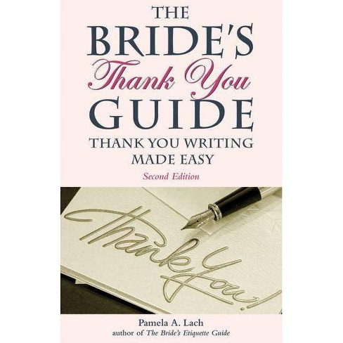 The Bride's Thank You Guide - 2 Edition by  Pamela A Lach (Paperback) - image 1 of 1
