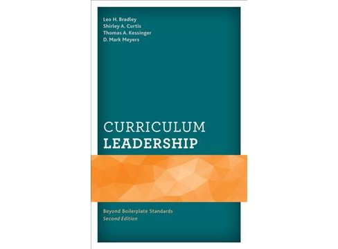 Curriculum Leadership : Beyond Boilerplate Standards (Paperback) (Leo H. Bradley & Shirley A. Curtis & - image 1 of 1