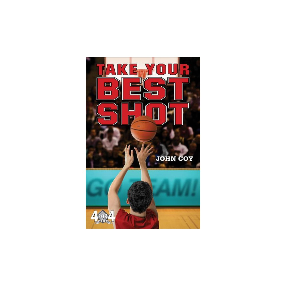 Take Your Best Shot - Reprint (4 for 4) by John Coy (Paperback)