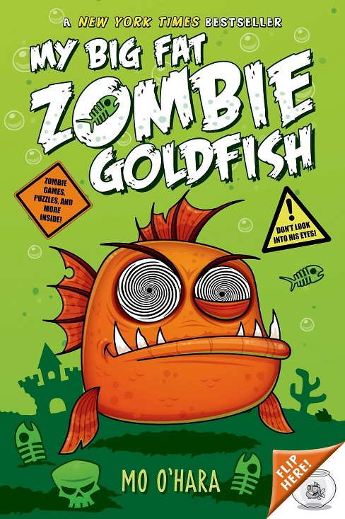 My Big Fat Zombie Goldfish ( My Big Fat Zombie Goldfish) (Reprint) (Paperback) by Mo O'Hara - image 1 of 2