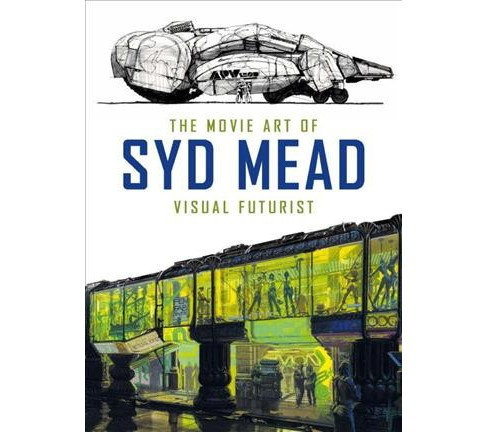 Movie Art of Syd Mead : Visual Futurist (Hardcover) - image 1 of 1