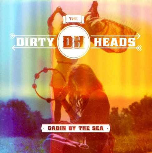 Dirty heads - Cabin by the sea [Explicit Lyrics] (CD) - image 1 of 1