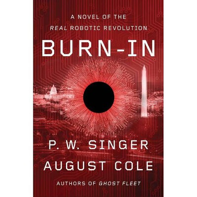 Burn-In - by  P W Singer & August Cole (Hardcover)