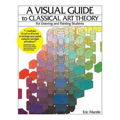 A Visual Guide to Classical Art Theory for Drawing and Painting Students - (Paperback) - image 1 of 1