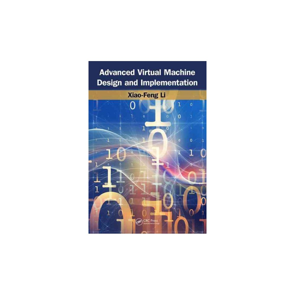 Advanced Design and Implementation of Virtual Machines (Hardcover) (Xiao-feng Li)