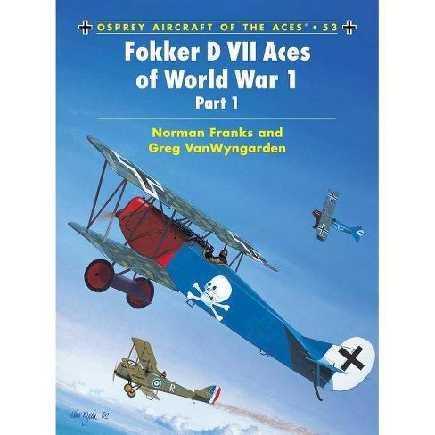 Fokker D VII Aces of World War 1 - (Aircraft of the Aces (Osprey)) (Paperback) - image 1 of 1