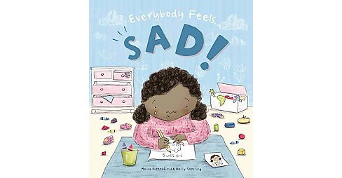 Everybody Feels... Sad! (Hardcover) (Moira Butterfield) - image 1 of 1