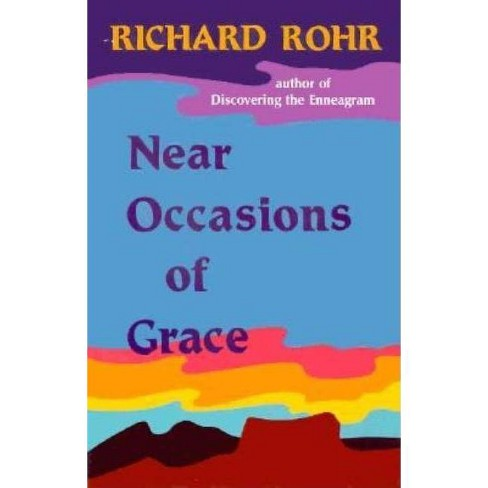 Near Occasions of Grace - by  Richard Rohr (Paperback) - image 1 of 1