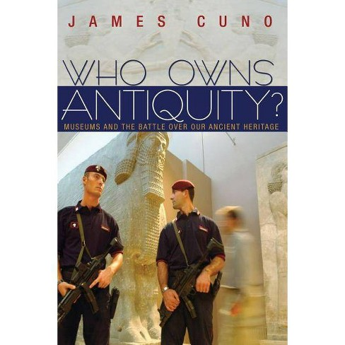 Who Owns Antiquity? - by  James Cuno (Paperback) - image 1 of 1
