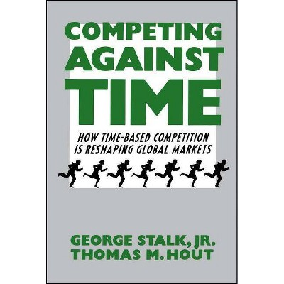 Competing Against Time - by  George Stalk (Paperback)
