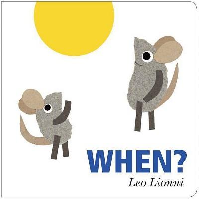 When? - by Leo Lionni (Board_book)